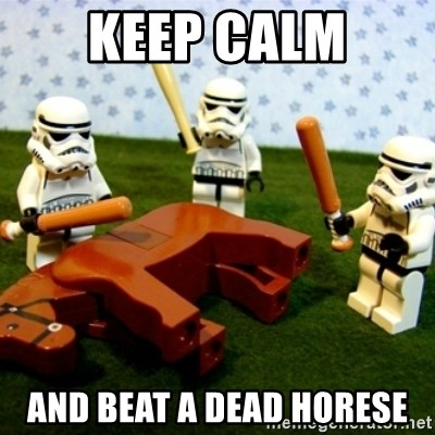 Beating a Dead Horse stormtrooper - Keep calm and beat a dead horese