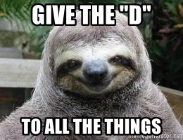 "Sexual Sloth - Give the ""d"" To all the things"
