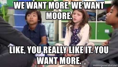 We want more we want more - We want more. we want moore. Like, you really like it. you want more.