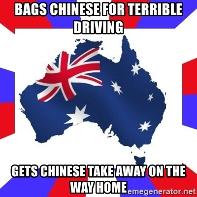 australia - BAGS CHINESE FOR TERRIBLE DRIVING GETS CHINESE TAKE AWAY ON THE WAY HOME
