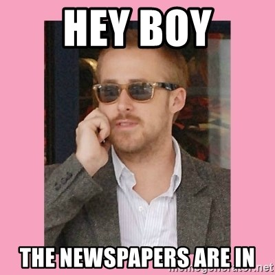 Hey Girl - Hey boy the newspapers are in