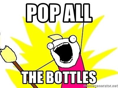 X ALL THE THINGS - POP ALL  THE BOTTLES