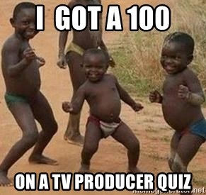 african children dancing - I  got a 100 on a tv producer quiz