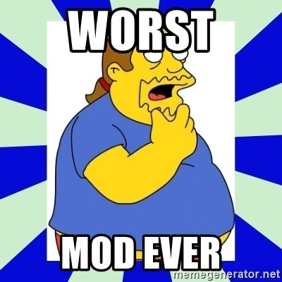 Comic book guy simpsons - Worst  Mod Ever