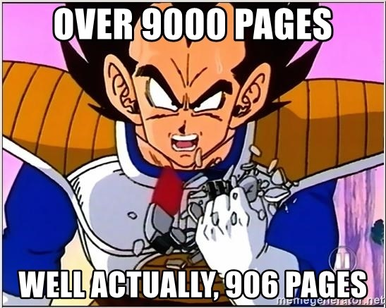 Over 9000 - Over 9000 pages Well actually, 906 pages