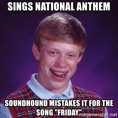"Bad Luck Brian - Sings national anthem  soundhound mistakes it for the Song ""Friday"""