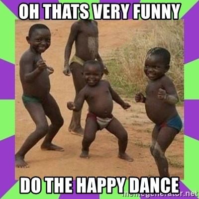 african kids dancing - oh thats very funny do the happy dance