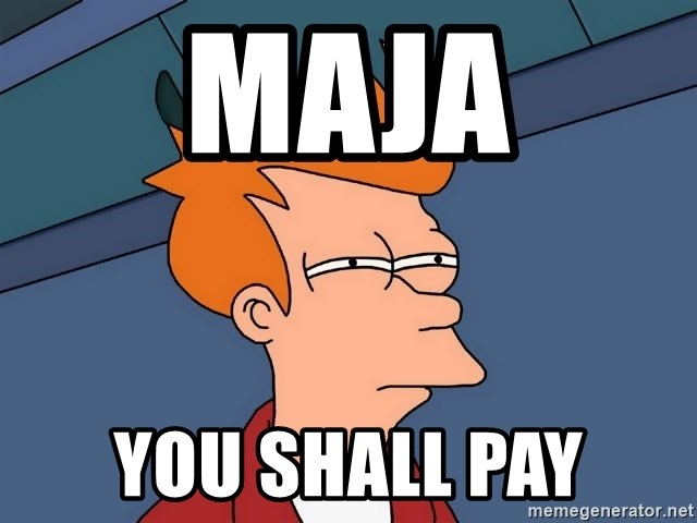 Futurama Fry - Maja You shall pay