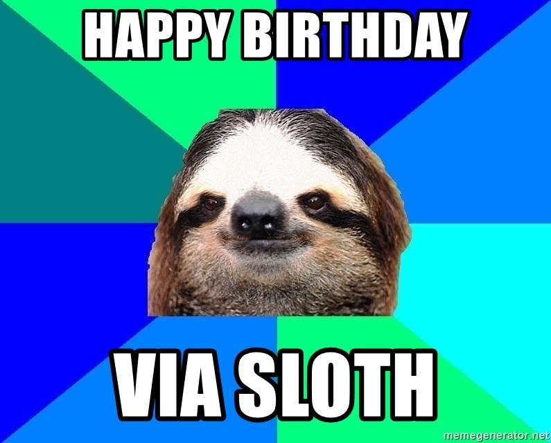 Socially Lazy Sloth - Happy birthday via sloth