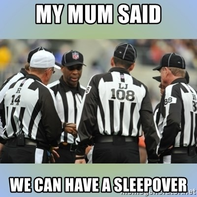 NFL Ref Meeting - MY MUM SAID WE CAN HAVE A SLEEPOVER