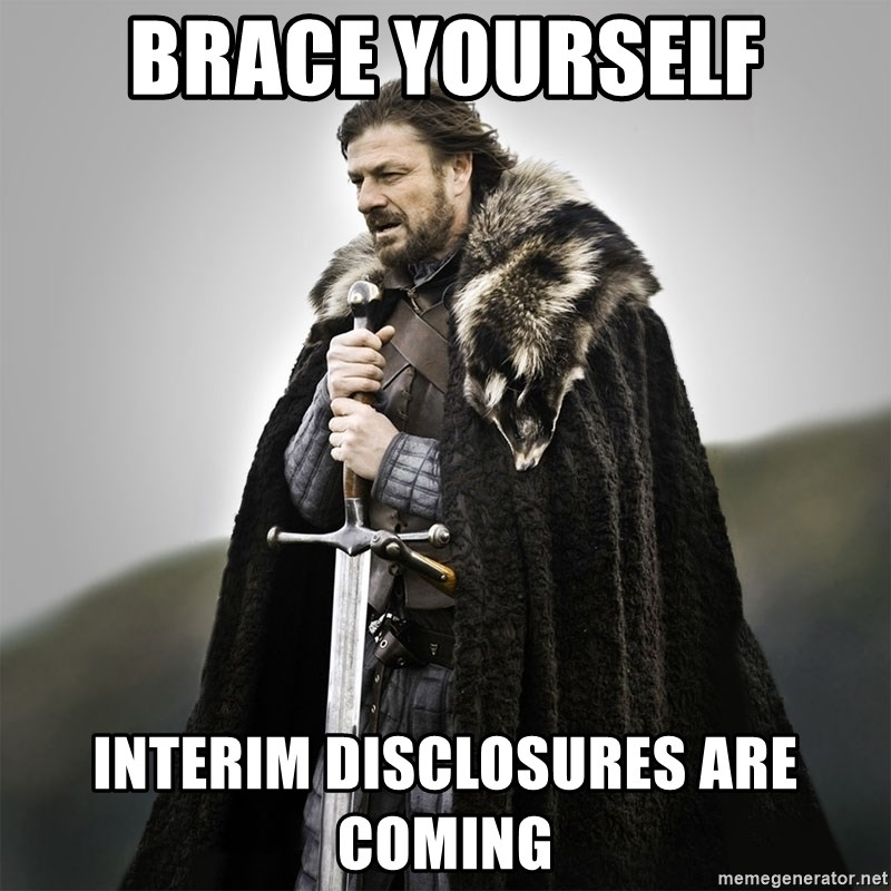Game of Thrones - Brace Yourself Interim Disclosures are coming