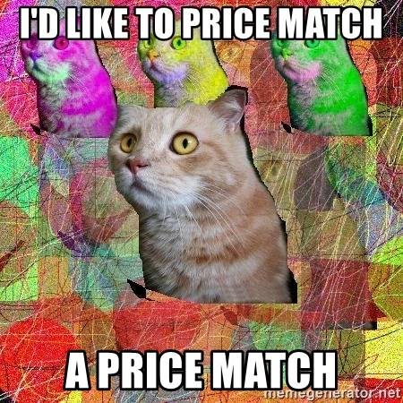 A Cat - I'D like to price match a price match