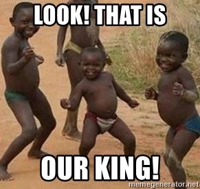 african children dancing - LOOK! THAT IS OUR KING!