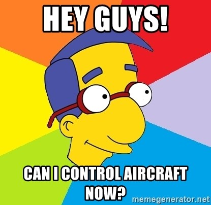 Milhouse - Hey guys! Can I control aircraft now?