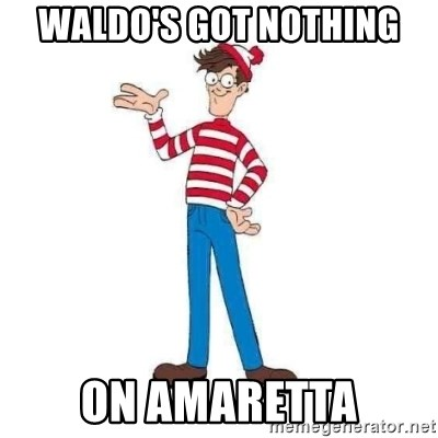 Where's Waldo - waldo's got nothing on amaretta