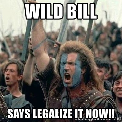 William Wallace braveheart mel gibson lol - wild bill says legalize it now!!