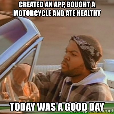 Good Day Ice Cube - Created an app, bought a motorcycle and ate healthy Today was a good day