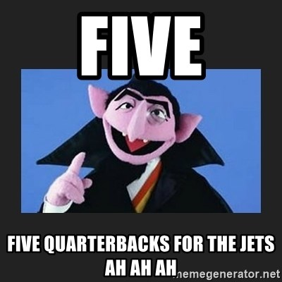 The Count from Sesame Street - FIVE five quarterbacks for the jets ah ah ah