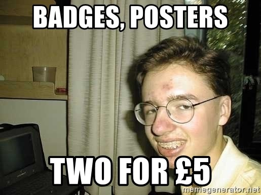 uglynerdboy - badges, posters  two for £5