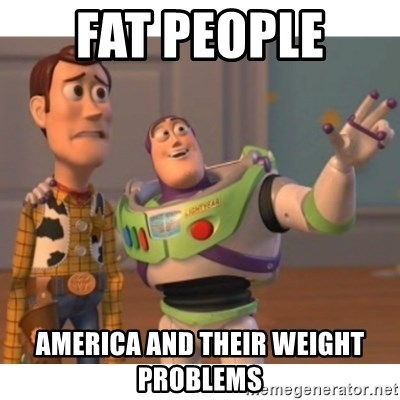 Toy story - FAT PEOPLE  AMERICA AND THEIR WEIGHT PROBLEMS
