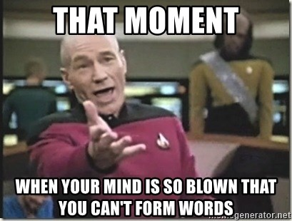 star trek wtf - that moment when your mind is so blown that you can't form words
