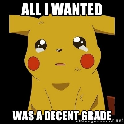 Pikachu crying - All I wanted was a decent grade