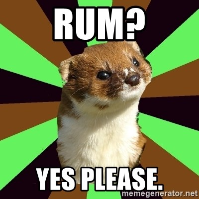 Witchcraft Weasel - Rum? yes please.
