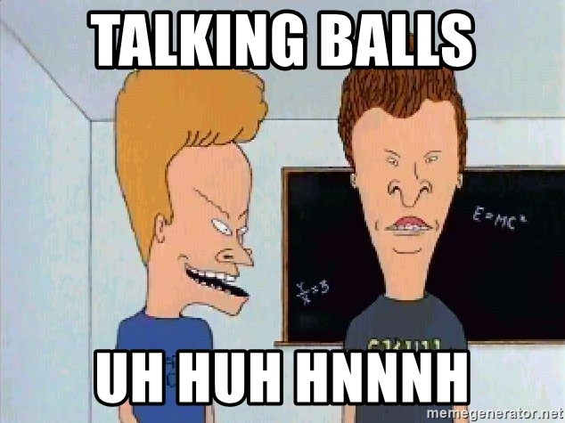 Beavis and butthead - Talking balls Uh HuH hnnnh