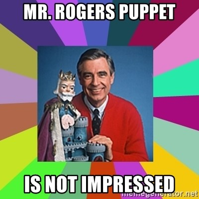 mr rogers  - mr. rogers puppet is not impressed