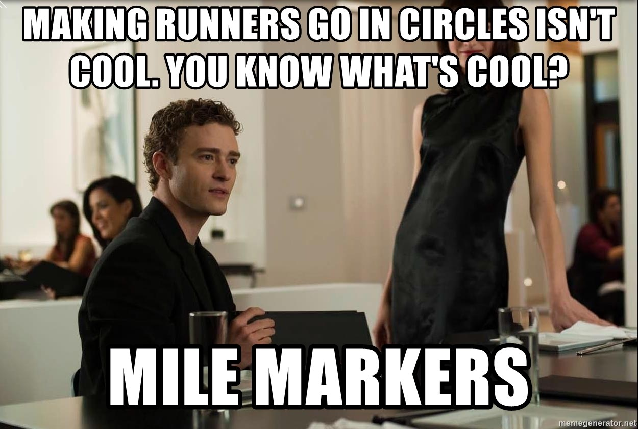 Cool Justin Timberlake - Making runners go in circles isn't cool. You know what's cool? Mile Markers