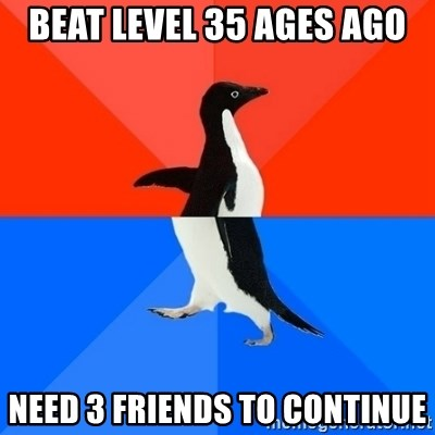 Socially Awesome Awkward Penguin - beat level 35 ages ago need 3 friends to continue