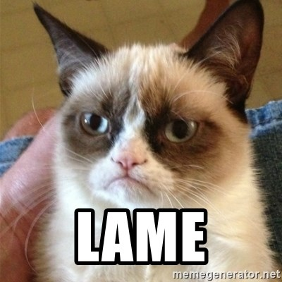 Grumpy Cat  -  LAME