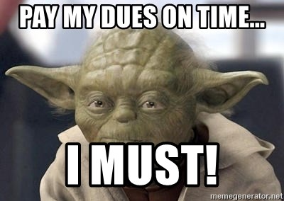 Master Yoda - pay my dues on time... I MUST!