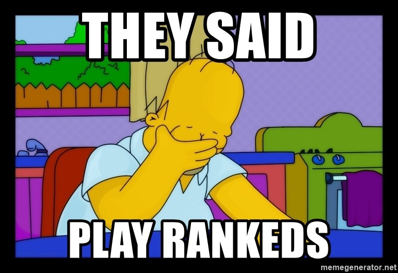 Homer Facepalm - They said Play rankeds