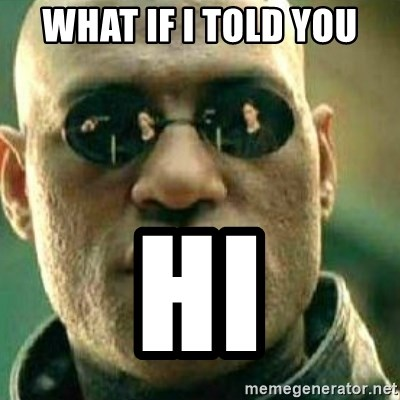 What If I Told You - what if i told you Hi