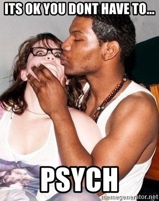 Scared White Girl - its ok you dont have to... psych