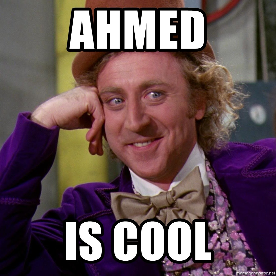 Willy Wonka - Ahmed is cool