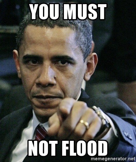 Pissed off Obama - YOU MUST NOT FLOOD