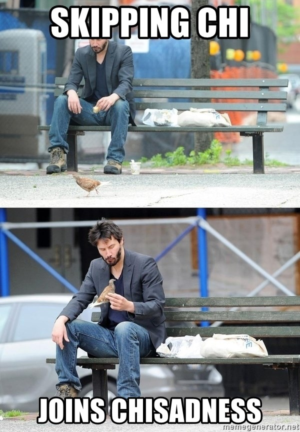 Sad Keanu - skipping chi joins chisadness