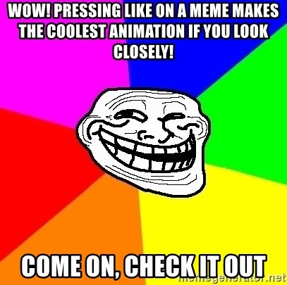 Trollface - wow! pressing like on a meme makes the coolest animation if you look closely! come on, check it out