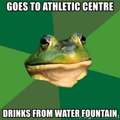 Foul Bachelor Frog - Goes to athletic centre drinks from water fountain