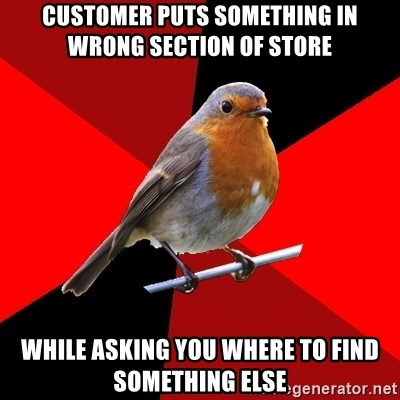 Retail Robin - Customer puts something in wrong section of store while asking you where to find something else