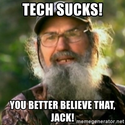 Duck Dynasty - Uncle Si  - tech sucks! you better believe that, jack!