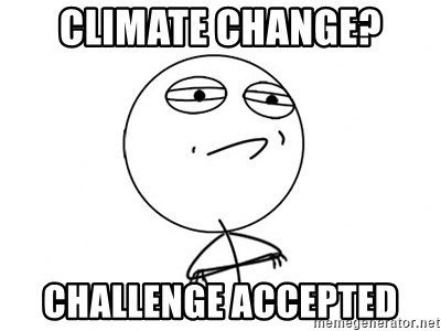 Challenge Accepted - climate change? challenge accepted