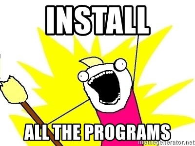 X ALL THE THINGS - Install all the programs