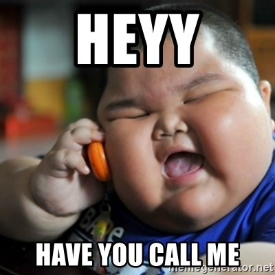 fat chinese kid - HEYY HAVE YOU CALL ME