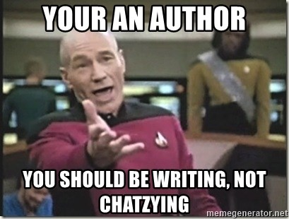 star trek wtf - Your an author you should be writing, not chatzying