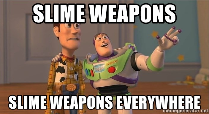 Toy Story Everywhere - Slime Weapons Slime Weapons Everywhere