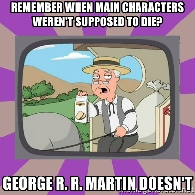 Pepperidge Farm Remembers FG - REMEMBER WHEN MAIN CHARACTERS WEREN'T SUPPOSED TO DIE? GEORGE R. R. MARTIN DOESN'T