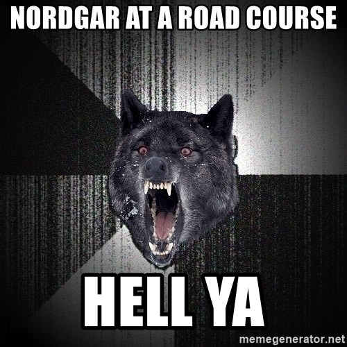Insanity Wolf - Nordgar at a road course  hell ya
